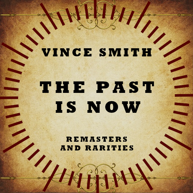 "Vince Smith releases ""The Past Is Now"""